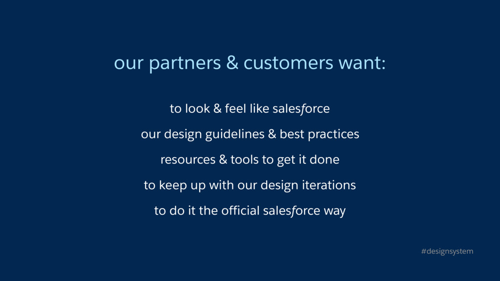 our partners & customers want: to look & feel l...
