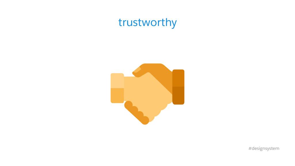 trustworthy #designsystem