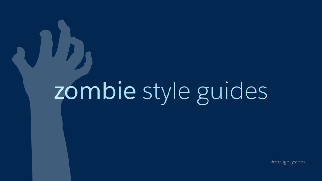 zombie style guides #designsystem