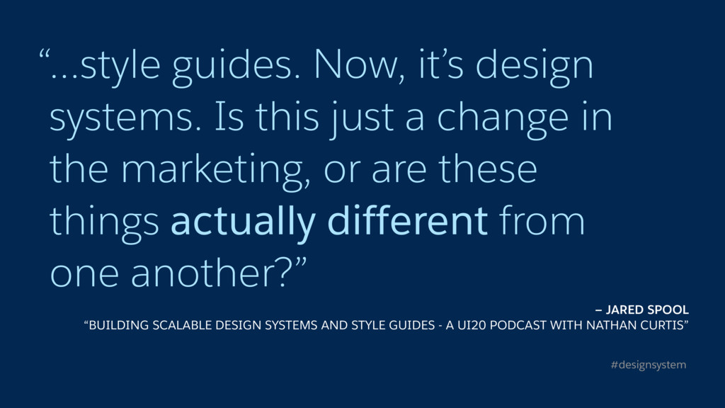 """…style guides. Now, it's design systems. Is th..."