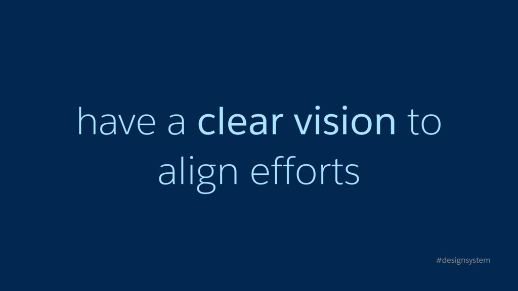have a clear vision to