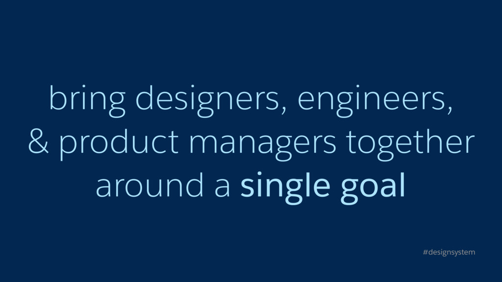 bring designers, engineers, 