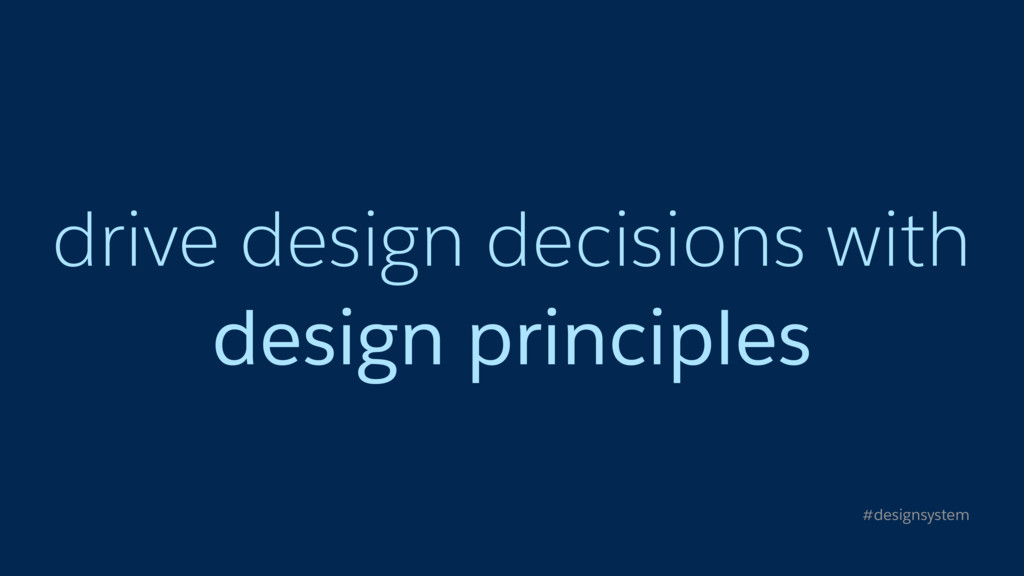 drive design decisions with design principles #...