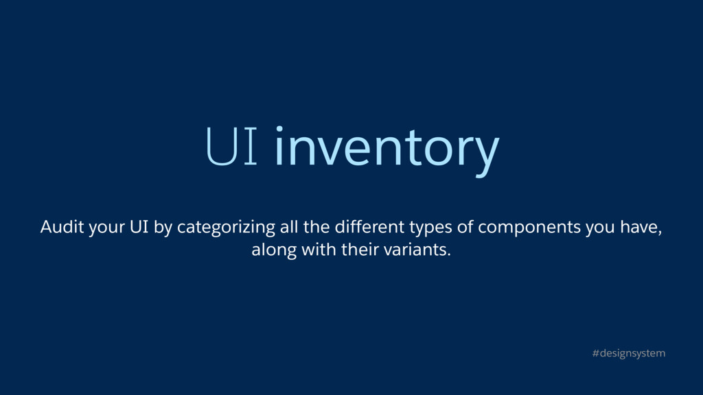 UI inventory Audit your UI by categorizing all ...