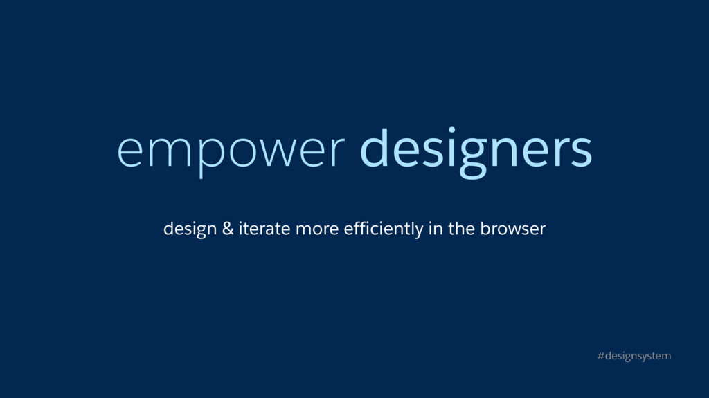 empower designers design & iterate more efficie...