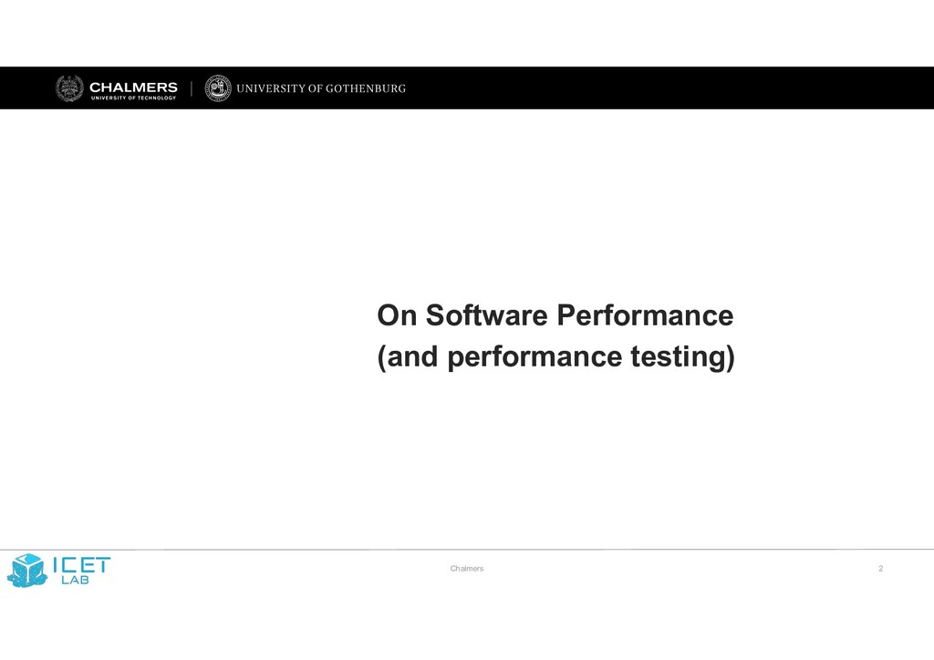 Chalmers !2 On Software Performance (and perfor...