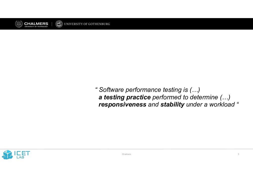 "Chalmers !5 "" Software performance testing is (..."