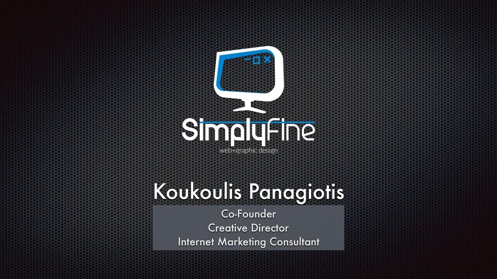 Koukoulis Panagiotis Co-Founder Creative Direct...
