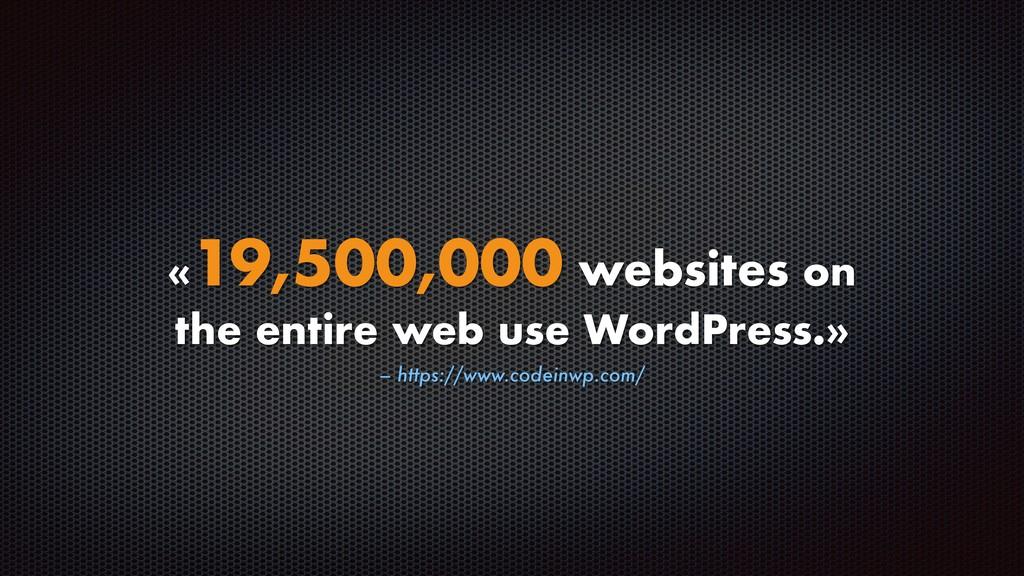 – https://www.codeinwp.com/ «19,500,000 website...