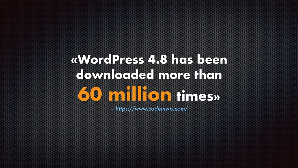 – https://www.codeinwp.com/ «WordPress 4.8 has ...