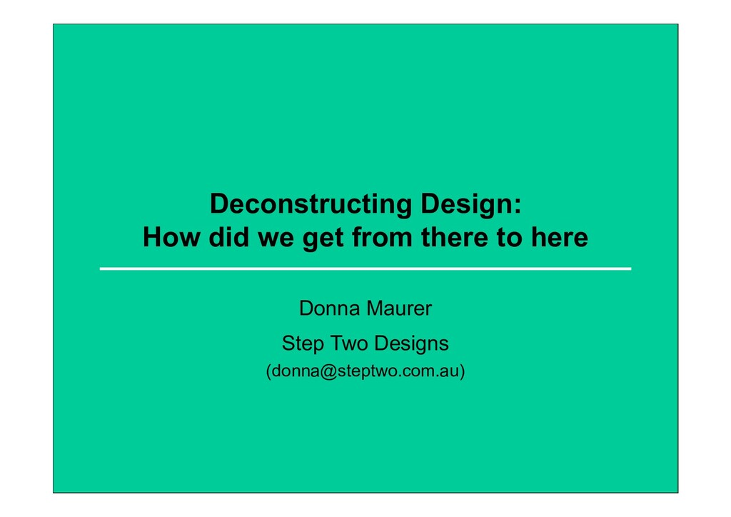 Deconstructing Design: How did we get from ther...