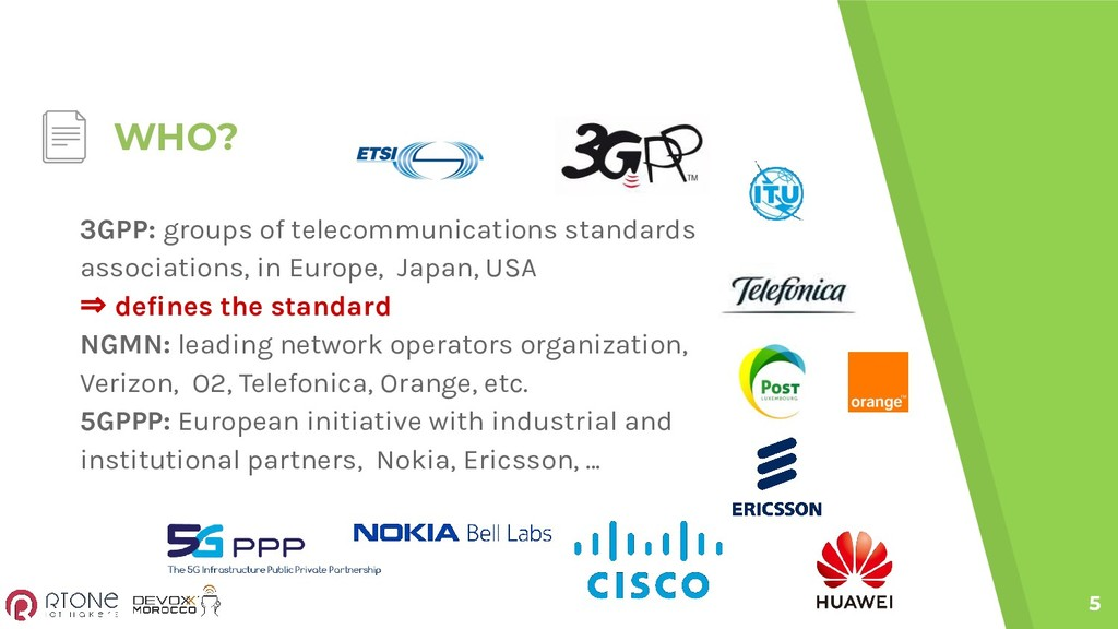 WHO? 5 3GPP: groups of telecommunications stand...