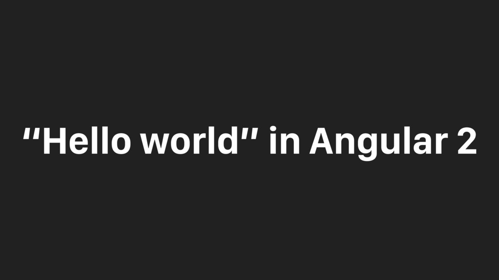 """Hello world"" in Angular 2"
