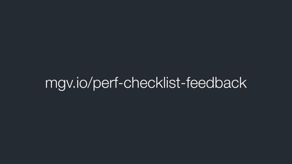 mgv.io/perf-checklist-feedback
