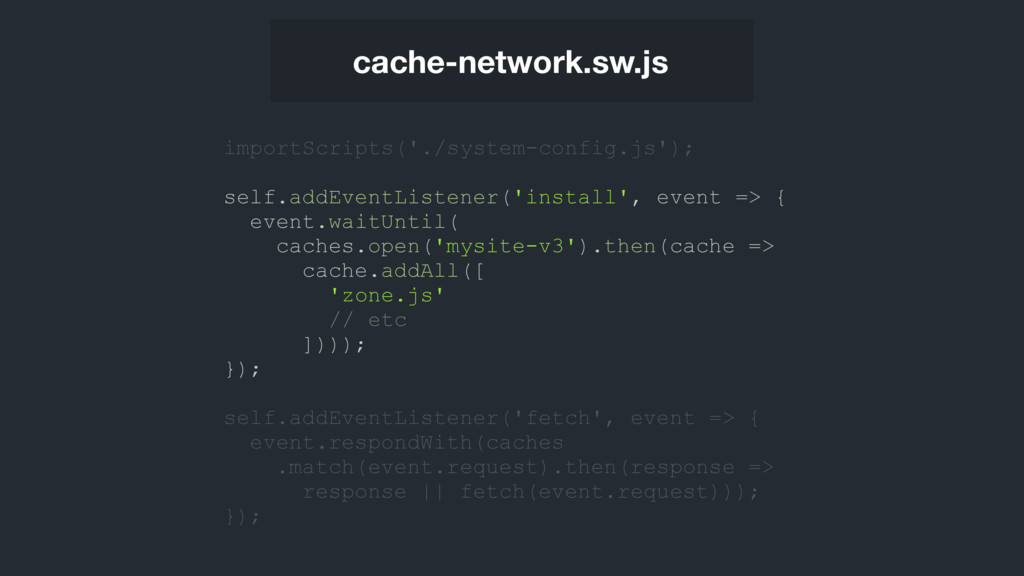 cache-network.sw.js importScripts('./system-con...
