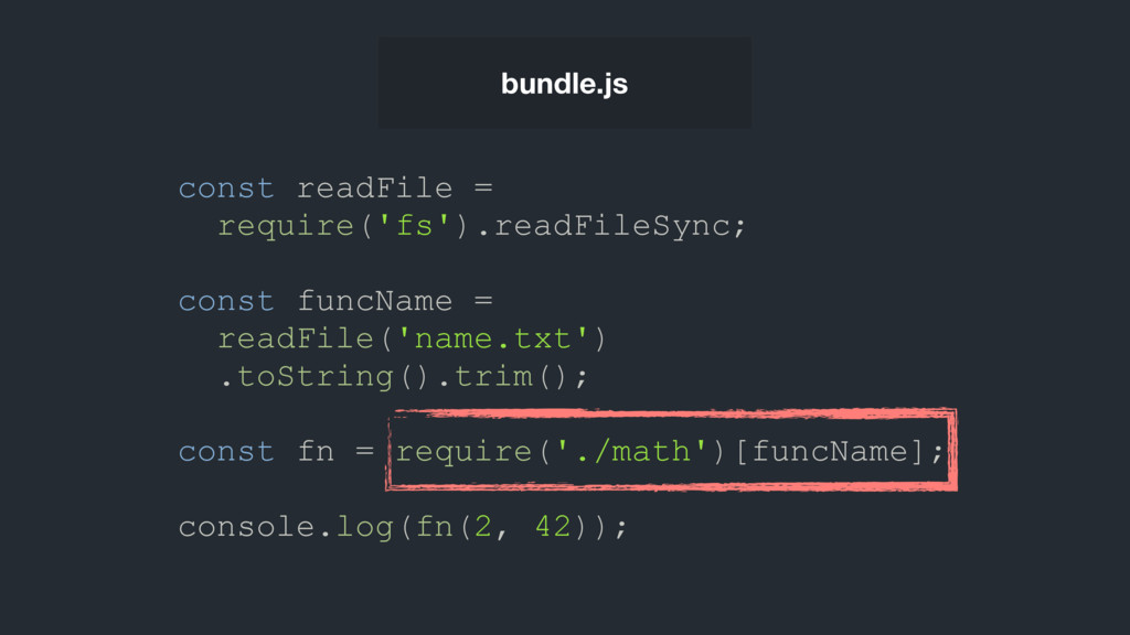 bundle.js const readFile = require('fs').readFi...