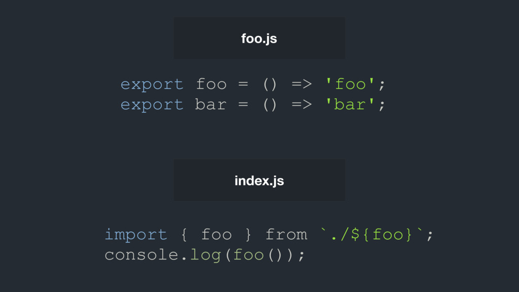 export foo = () => 'foo'; export bar = () => 'b...