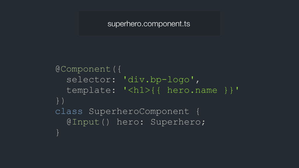 @Component({ selector: 'div.bp-logo', template:...