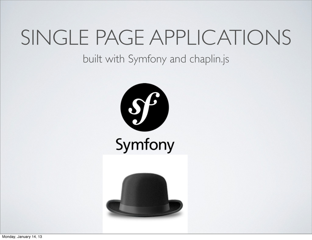 SINGLE PAGE APPLICATIONS built with Symfony and...