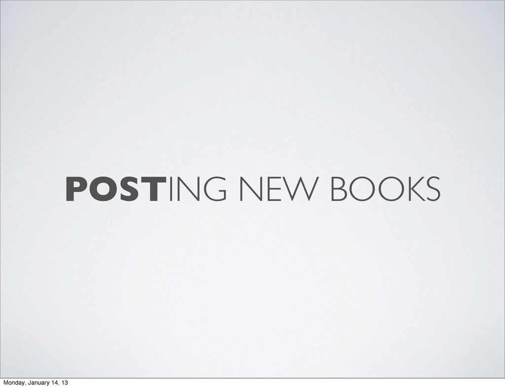 POSTING NEW BOOKS Monday, January 14, 13