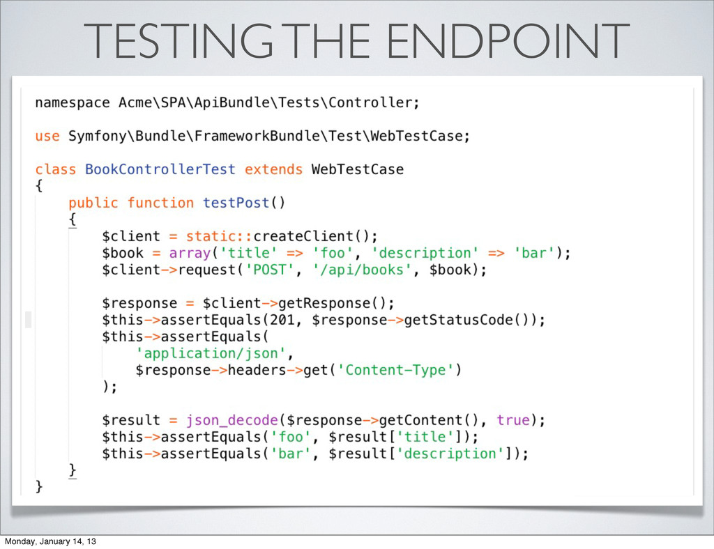 TESTING THE ENDPOINT Monday, January 14, 13