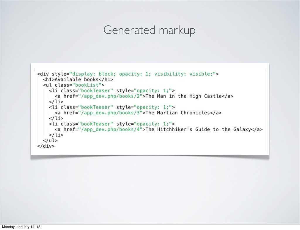 Generated markup Monday, January 14, 13