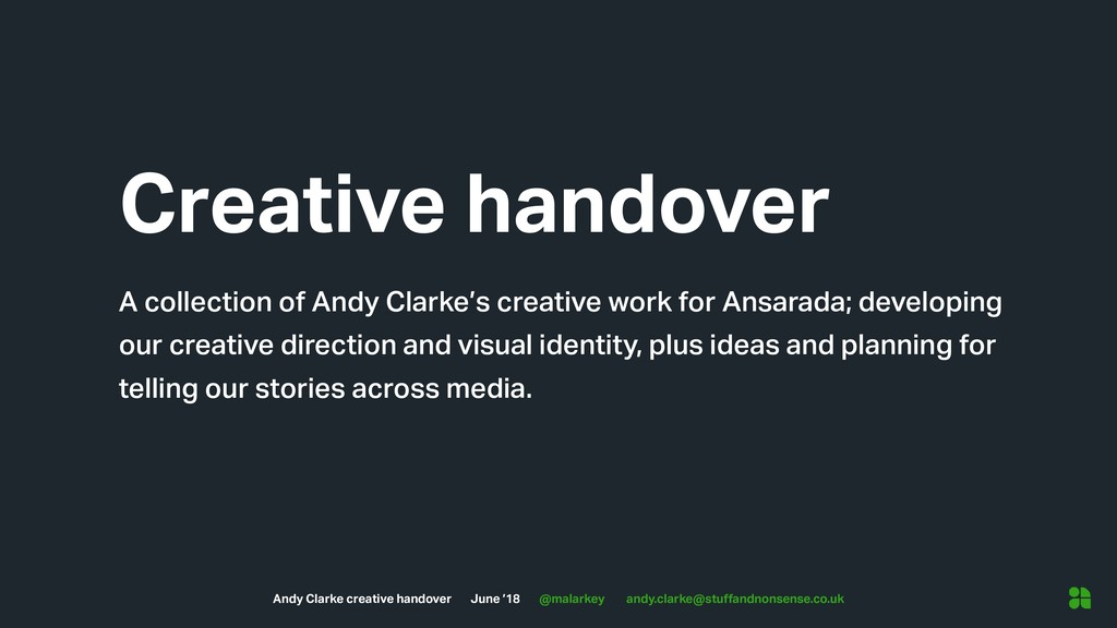 Andy Clarke creative handover June '18 @malarke...