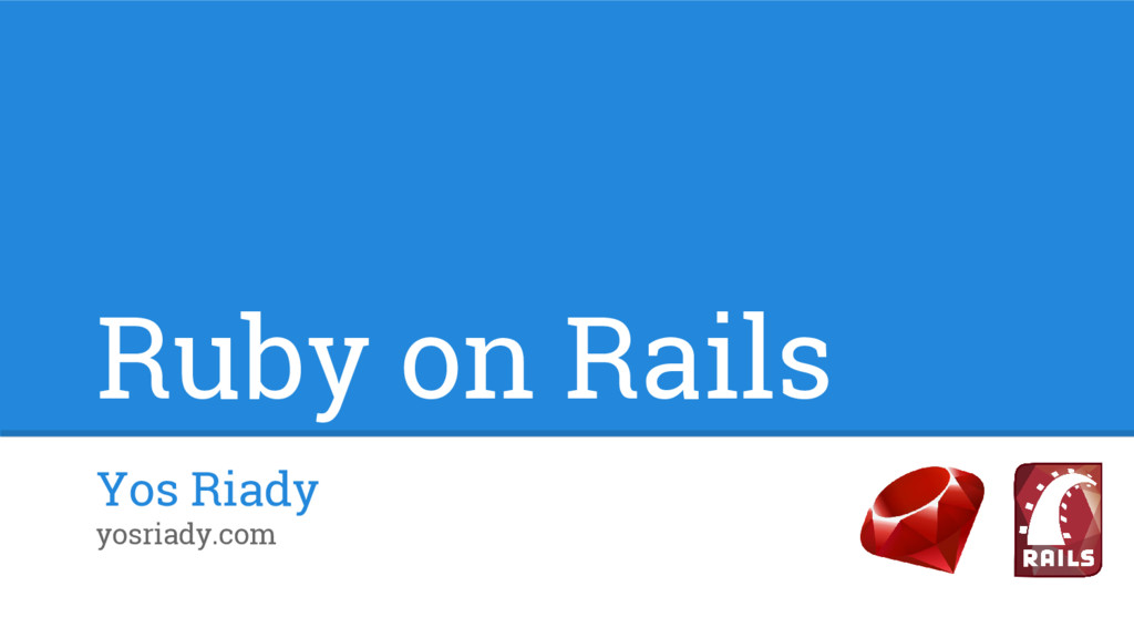 Ruby on Rails Yos Riady yosriady.com