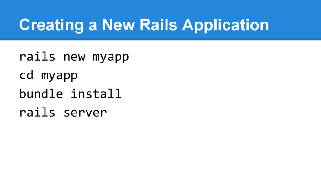 Creating a New Rails Application rails new myap...