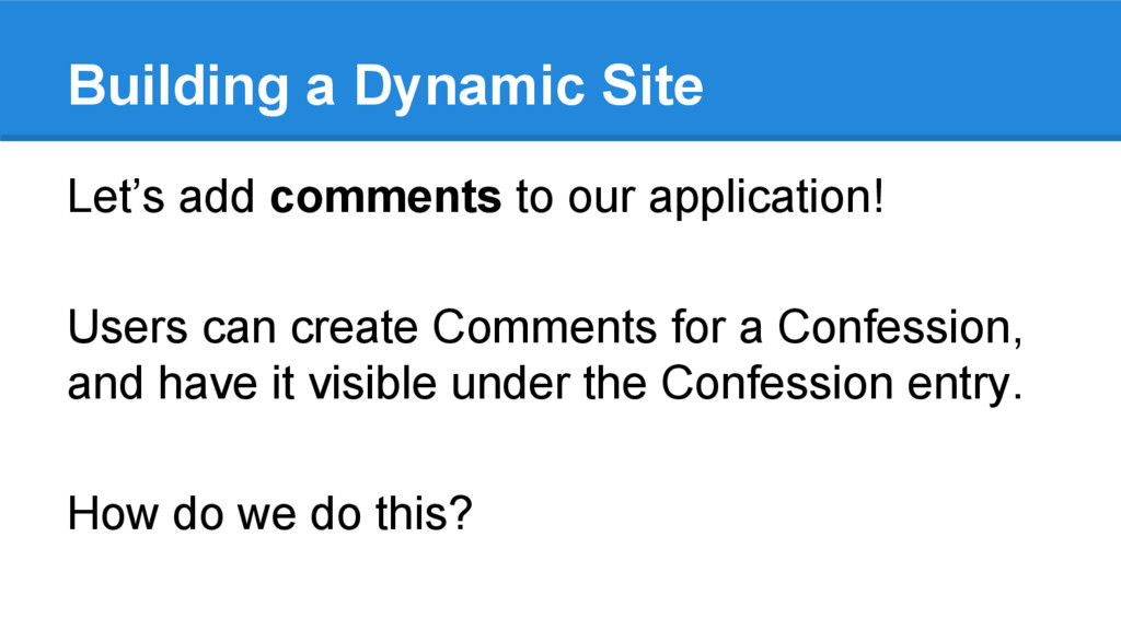 Let's add comments to our application! Users ca...
