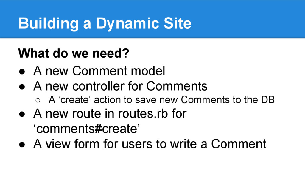 What do we need? ● A new Comment model ● A new ...