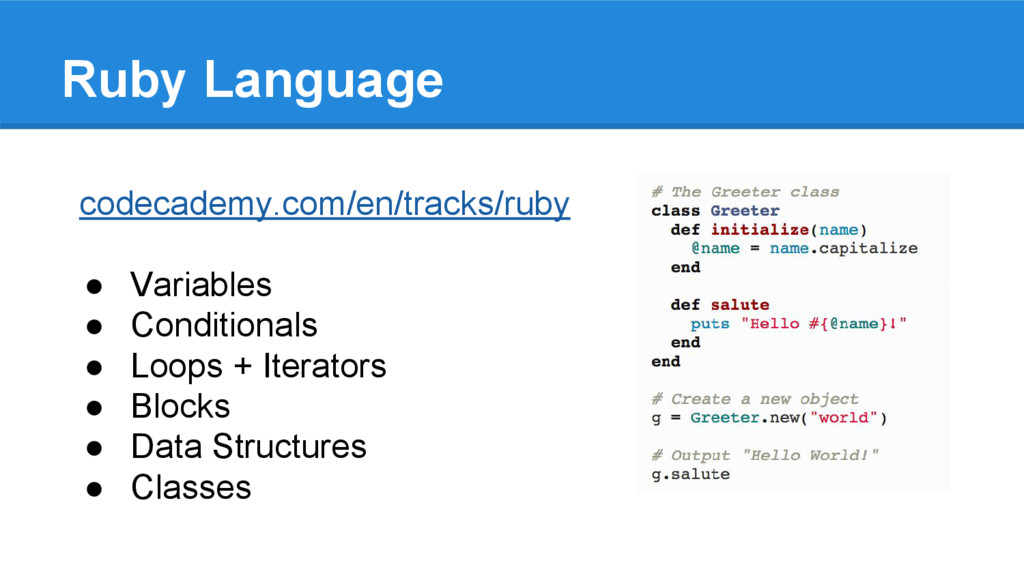 Ruby Language codecademy.com/en/tracks/ruby ● V...