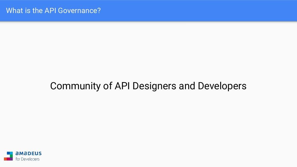 What is the API Governance? Community of API De...