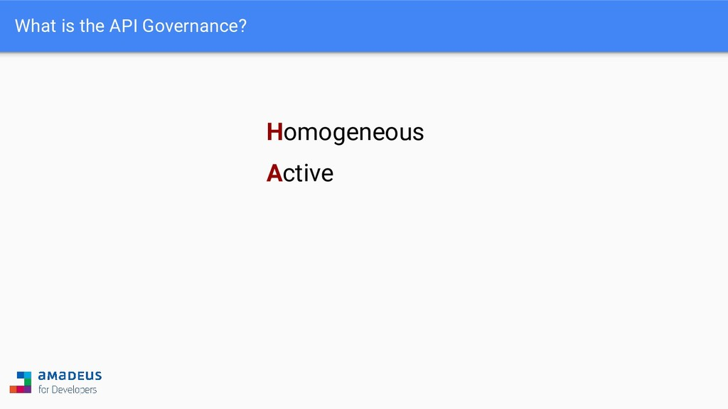 What is the API Governance? Homogeneous Active