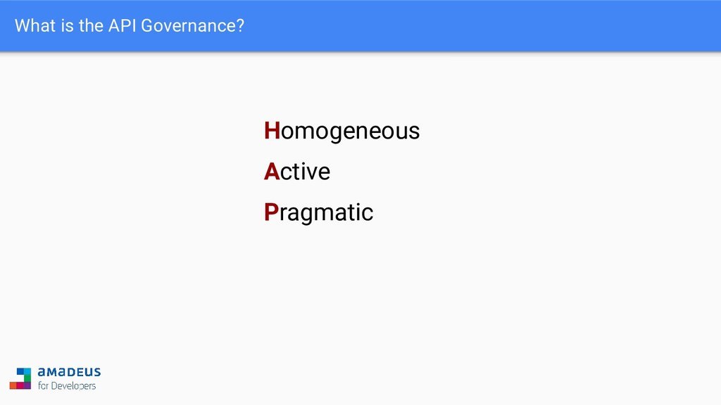What is the API Governance? Homogeneous Active ...