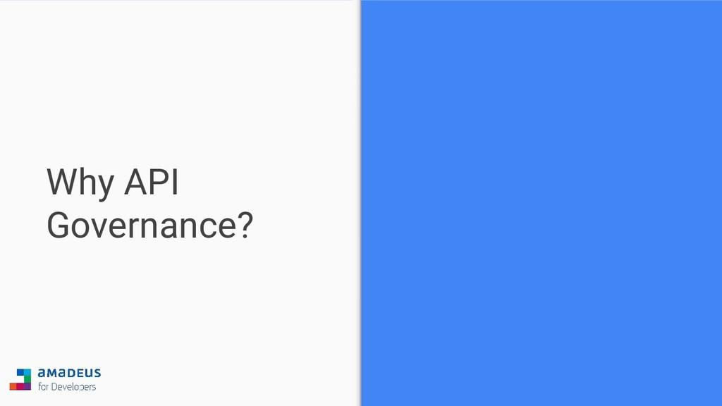 Why API Governance?