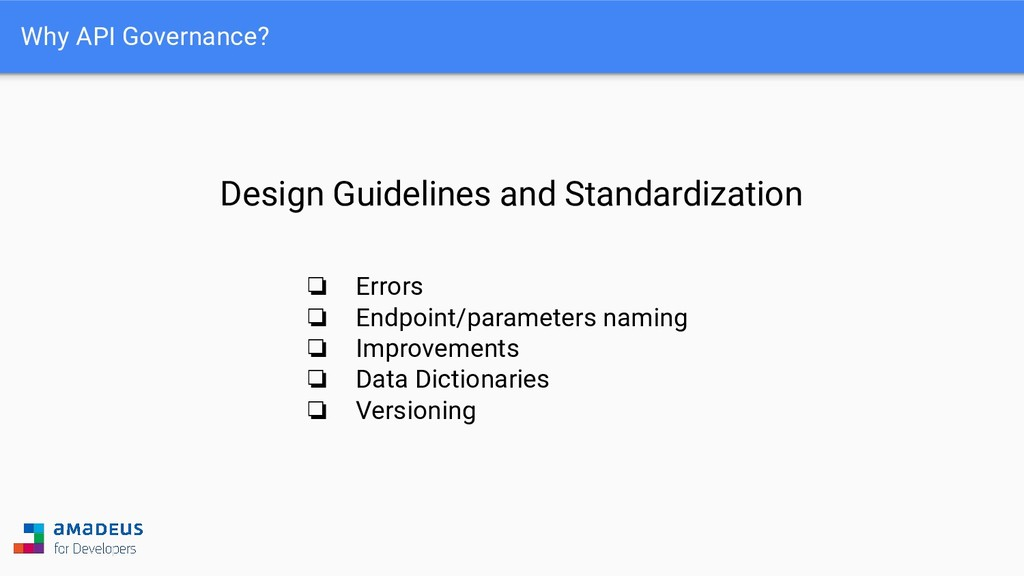 Why API Governance? Design Guidelines and Stand...