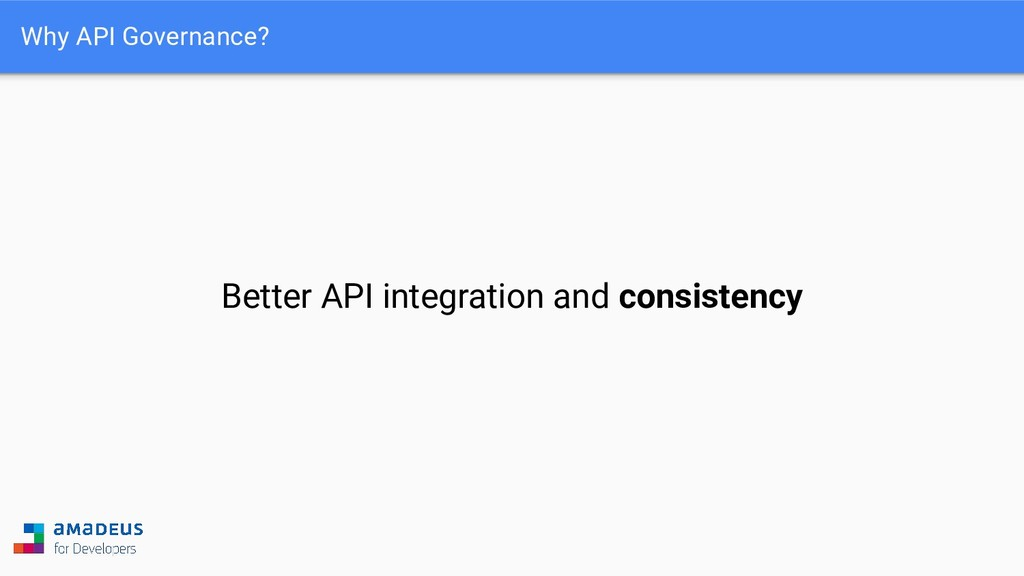 Why API Governance? Better API integration and ...
