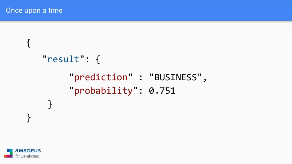 "{ ""result"": { ""prediction"" : ""BUSINESS"", ""proba..."