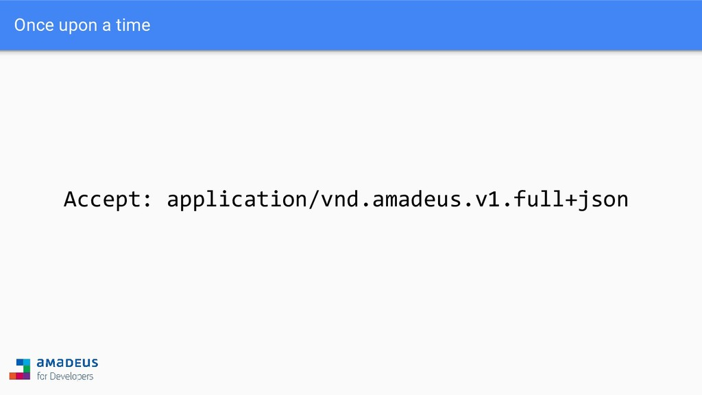 Accept: application/vnd.amadeus.v1.full+json On...