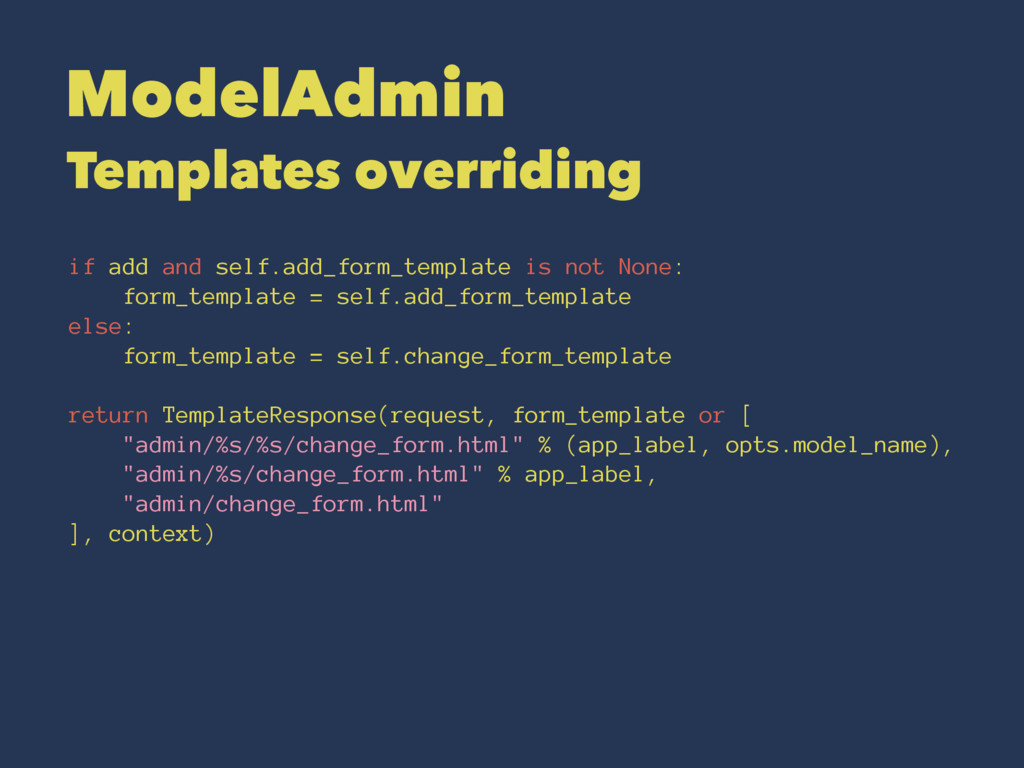 ModelAdmin Templates overriding if add and self...
