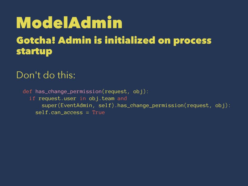ModelAdmin Gotcha! Admin is initialized on proc...