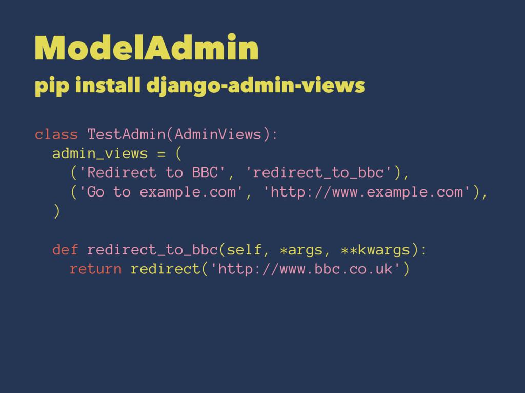 ModelAdmin pip install django-admin-views class...