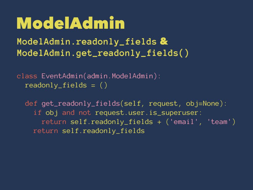 ModelAdmin ModelAdmin.readonly_fields & ModelAd...