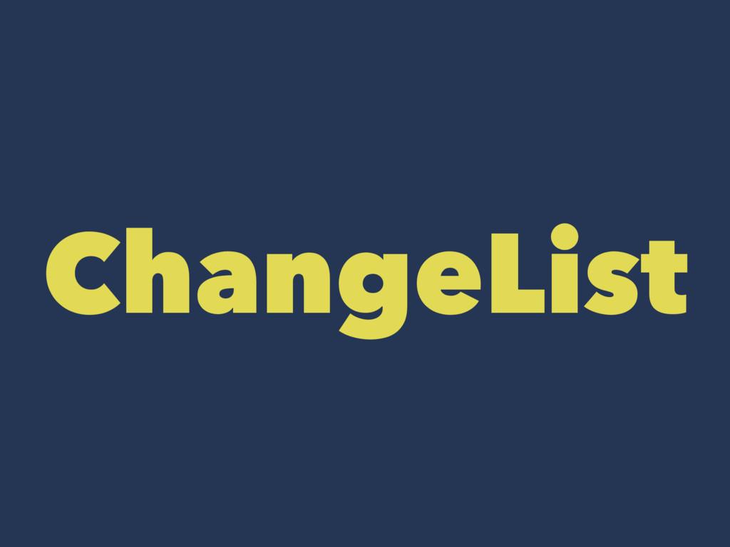 ChangeList