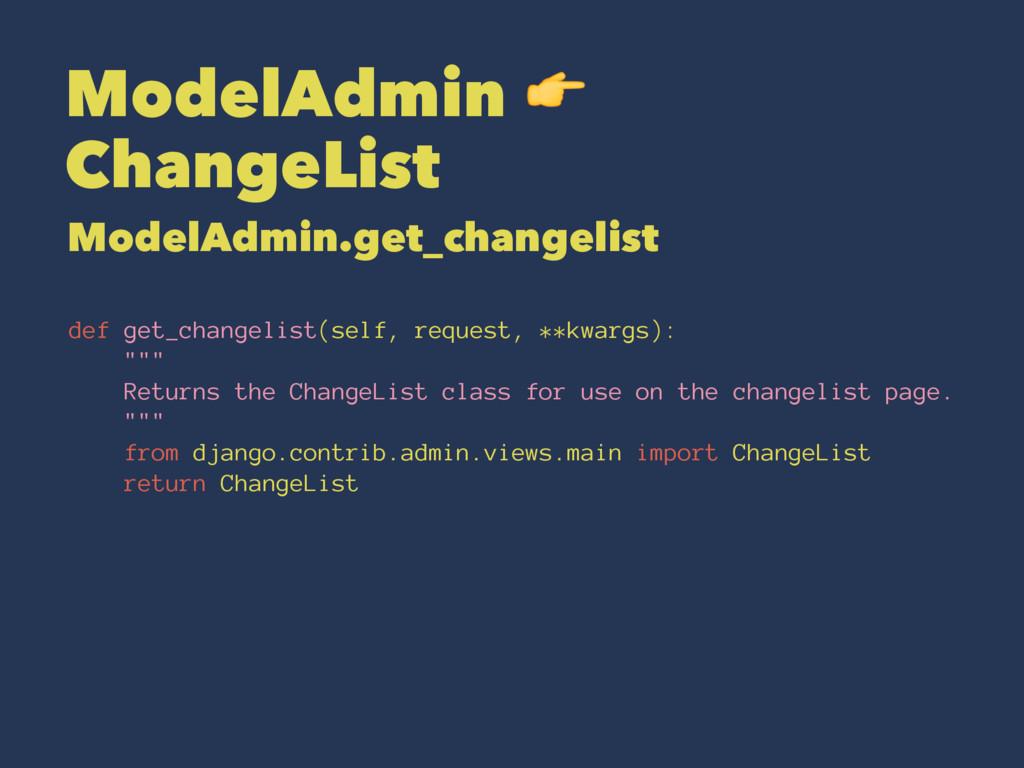 ModelAdmin ! ChangeList ModelAdmin.get_changeli...