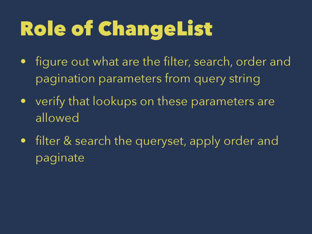 Role of ChangeList • figure out what are the filt...