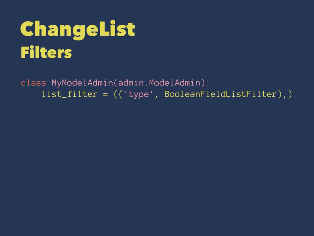 ChangeList Filters class MyModelAdmin(admin.Mod...