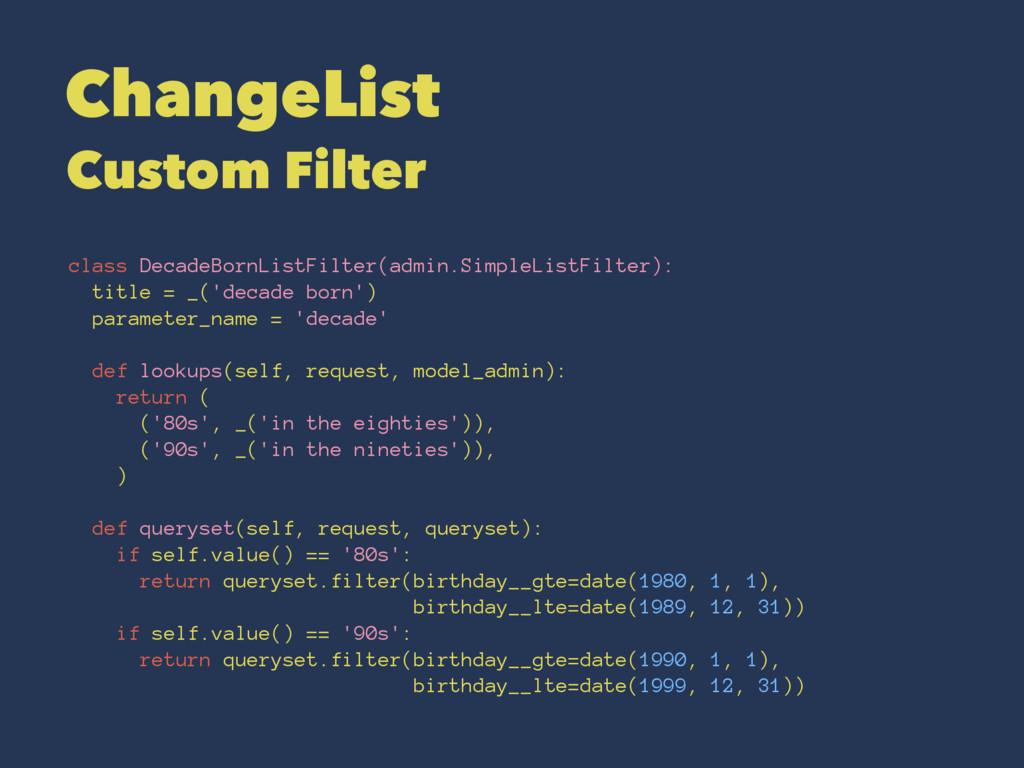 ChangeList Custom Filter class DecadeBornListFi...