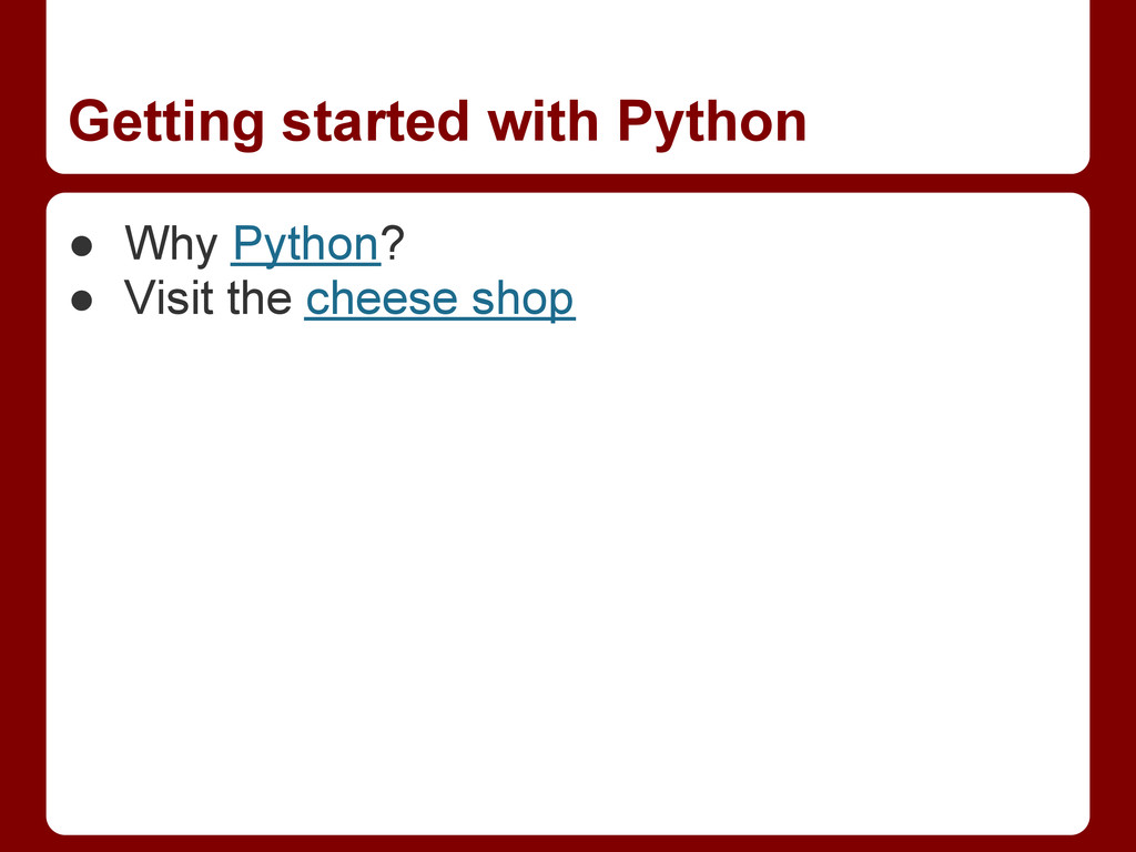 Getting started with Python ● Why Python? ● Vis...